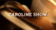 Caroline Show