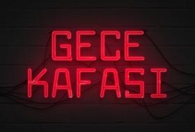 GECE KAFASI(Arşiv)